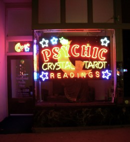 Psychics and Fortune Tellers can be found in storefronts, at fairs, and almost anywhere!