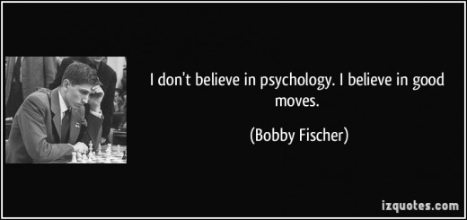One of the most famous quotes in Chess by one of the most talented geniuses at the game-Bobby Fischer.
