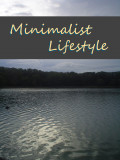 Minimalist Lifestyle-The Counterculture of Simplicity by Choice