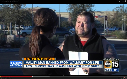 Joe Cantrell is from the Valley area (in and around Phoenix, AZ) that was banned from all Walmarts for life.