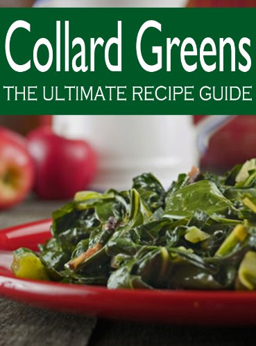 Collard Greens:  The Ultimate Recipe Guide