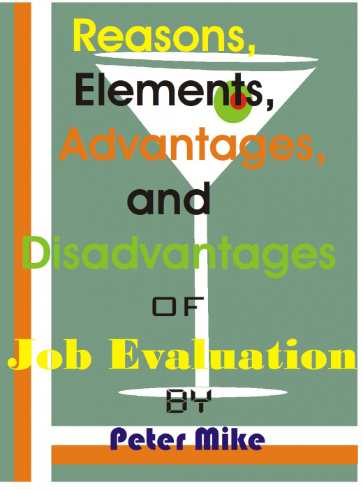 The picture of the topic under discussion is what is shown. Job evaluation has elements that make it up. The reasons, advantages and disadvantages are also given through the illustration.