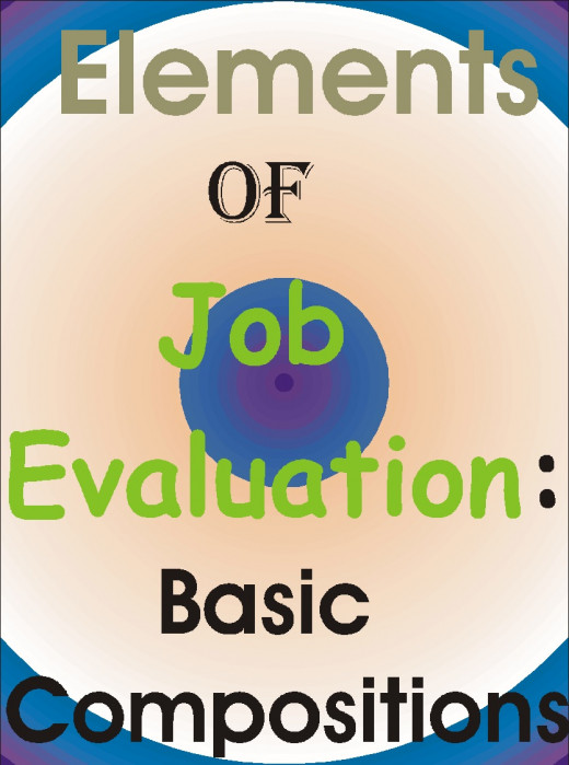 The picture Illustrates elements of job evaluation. Science views element as what forms a compound. In this write-up, the elements results to job evaluation.