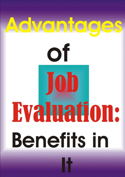 Illustration that shows the advantages of job evaluation. The body of this subtitle gives detail explanation of the advantages of job evaluation.