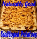 Naturally Good Scalloped Potatoes