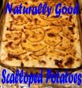 Naturally Good Scalloped Potatoes