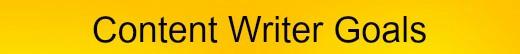 Content Writer Goals