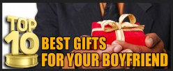 Top 10 Best Gifts For Your Boyfriend