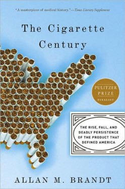 Reading The Cigarette Century: Reflections on the Cultural Impact of Smoking from 1900 to 1970