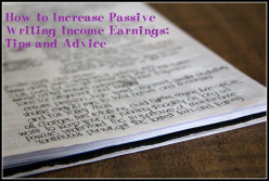 How to Increase Passive Writing Income Earnings: Tips and Advice