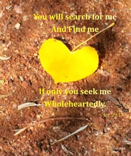 """Cottonwood leaf, with Jeremiah 29:13 quote: """"You will search for Me and find Me, if only you seek Me wholeheartedly."""""""