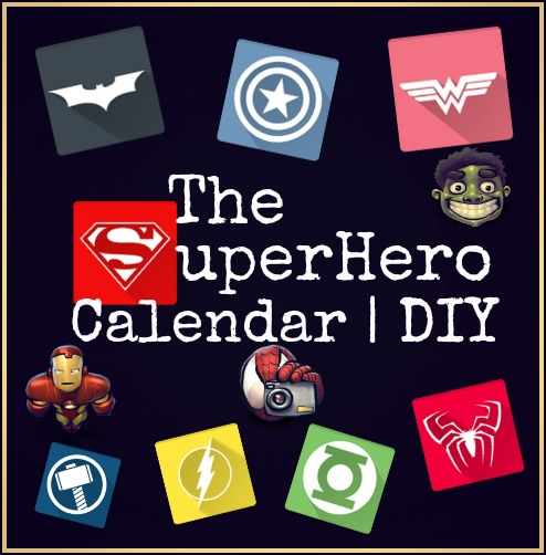 The superhero calendar diy project for kids | A New Year Project