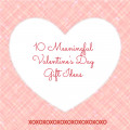 10 Meaningful Valentine's Day Gift Ideas