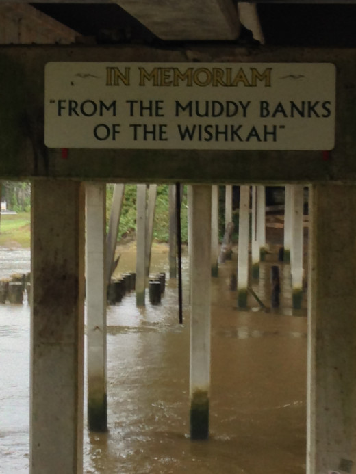 "Under the bridge you will notice the sign that reads, ""In Memoriam, From the Muddy Banks of The Wishkah"""