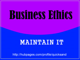 business- of course selling tactics via ethical marketing works on the long run - ethical advertising generates confidence in the consumer as well and strengthens the branding of the product or service that is advertised