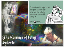 The Blessings of Being Dyslexic