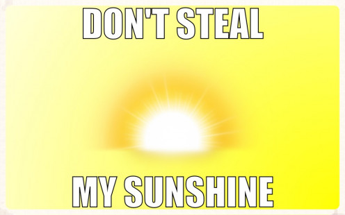 Don't Steal My Sunshine
