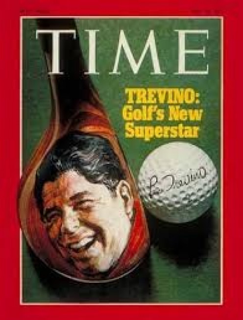 Lee Treveno graces the cover of Time magazine. He was a very skilled golfer whether he was putting or on the fairway. Also, Trevino was popular among fans and he was a student of the game.