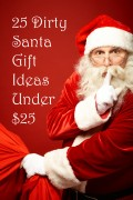 25 Dirty Santa Gift Ideas Under $25
