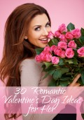 30 Romantic Valentine's Day Ideas for Her