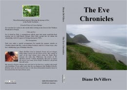 All three books in one paperback novel.  Three novellas, inspired by the author's own journals about her relationships, life and work in the forests of Oregon, comprise The Eve Chronicles. From the Waters of Coyote Springs: Eve searches for meaning t