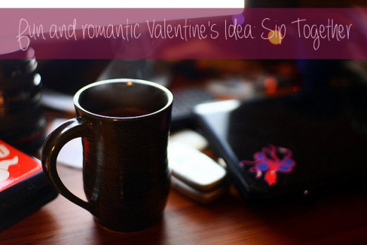 There's something very pleasant about sitting with your honey and sipping something sweet -- or something tart, if you prefer! Hot chocolate and wine are both good choices.