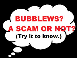BUBBLEWS, MORE LIKELY A SCAM?