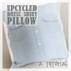 A Tutorial for Creating an Upcycled Dress Shirt Pillow