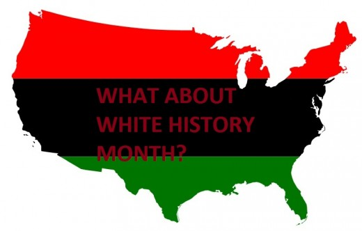 Black History Month? When's White History Month?