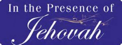 In the Presence of Jehovah (Poem)