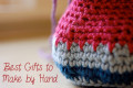 Best Ideas for Handmade Gifts