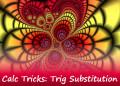 Trigonometric Substitution: Solved Integral Calculus Problems