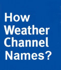 How does The Weather Channel Name Winter Storms?