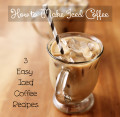 3 Yummy Iced Coffee Recipes