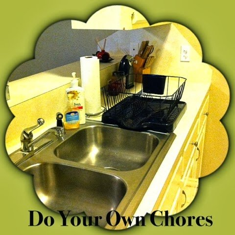 Be a big girl! Do your own chores!