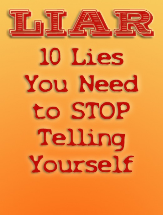 Lies you tell yourself that are sabotaging you