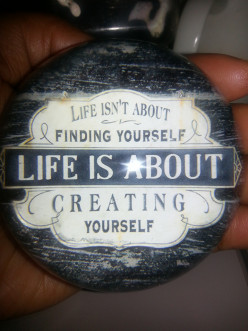 """Create Yourself: Why you're Wasting Time Trying to """"Find"""" Yourself"""