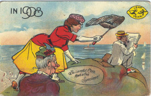 "Postcard: Leap Year, 1908 ""Be Careful, Clara, that's a fine Specimen!"""