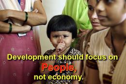 Development should focus on people, not economy.