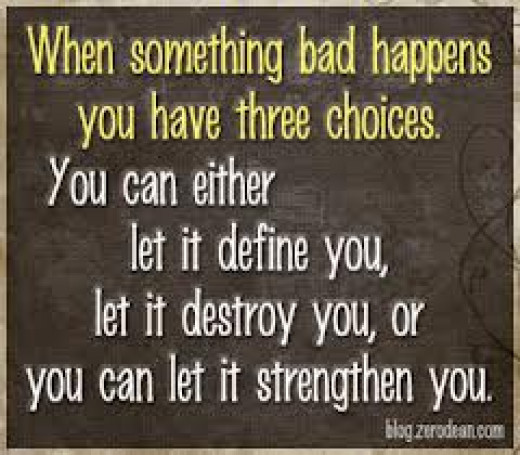 And seriously, each option might be the correct one in different situations. Even, though rarely, being destroyed might be what you need in order to rebuild yourself again but stronger.