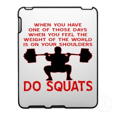 "Motivational Poster with red print saying ""when you feel you have the weight of the world on your shoulders, do squats"""