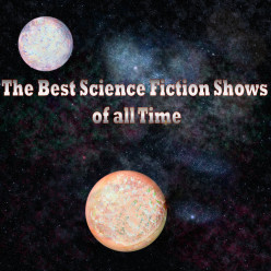 The Best Science Fiction Shows Ever