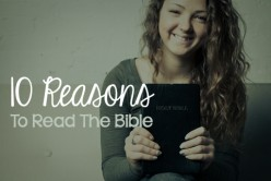 Ten Reasons Why You Should Read The Bible