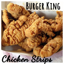 Review & Taste Test: Burger King Chicken Strips