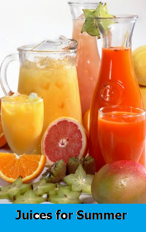 Taking a lot of juices everyday may provide a relief for the dehydration and energy loss during summer