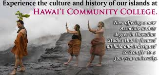 You can get an Associates degree in Hawaiian Studies at Hawaiʻi Community College