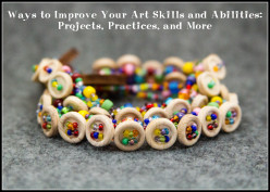 Ways to Improve Your Art Skills and Abilities: Projects, Practices, and More