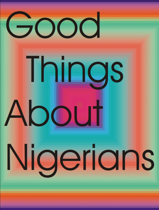 The good things about Nigerians. The good side of Nigerians.