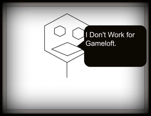 I do not work for Gameloft.
