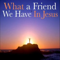 "The TRUE story behind the song ""WHAT A FRIEND WE HAVE IN JESUS"""